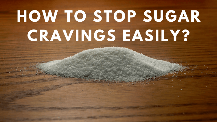 How to stop sugar cravings easily