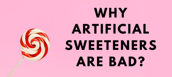 why artificial sweeteners are bad